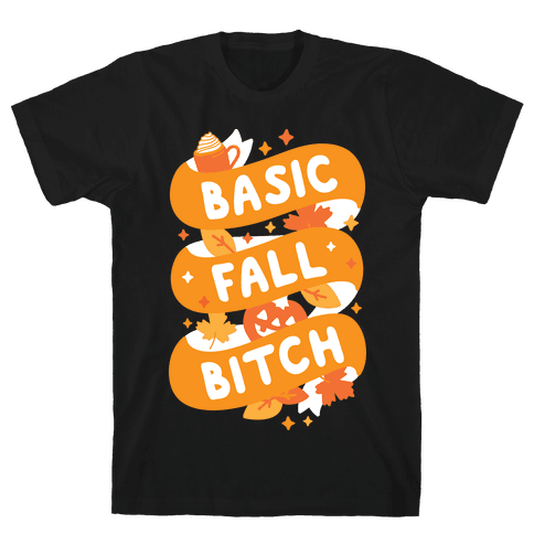 Basic Fall Bitch Mens T-Shirt