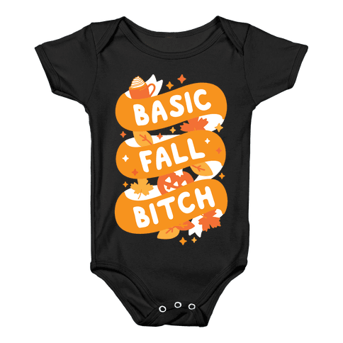 Basic Fall Bitch Baby Onesy