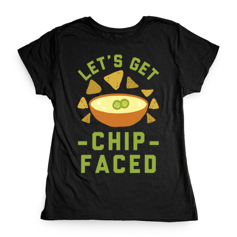 Let's Get Chip Faced Womens T-Shirt