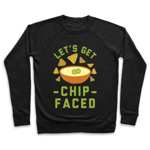 Let's Get Chip Faced Pullover