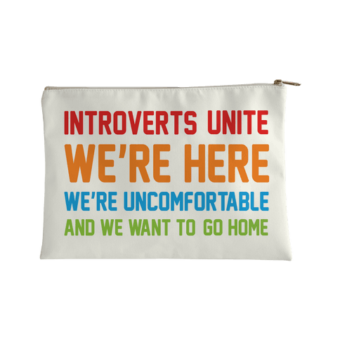 Introverts Unite Accessory Bag