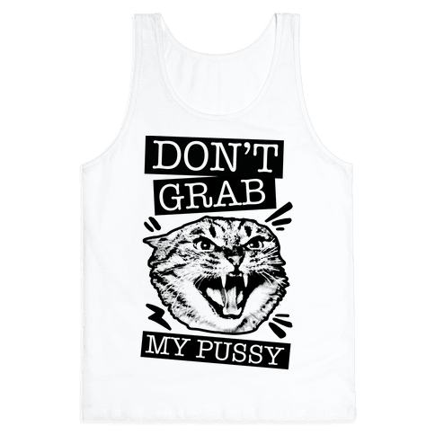 Don't Grab My Pussy (Cat) Tank Top