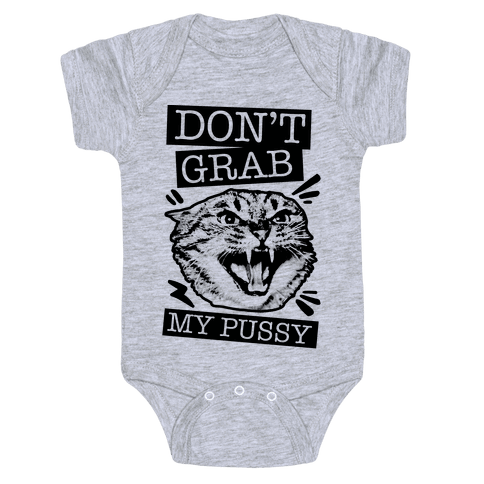 Don't Grab My Pussy (Cat) Baby Onesy