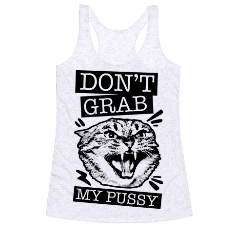 Don't Grab My Pussy (Cat) Racerback Tank Top