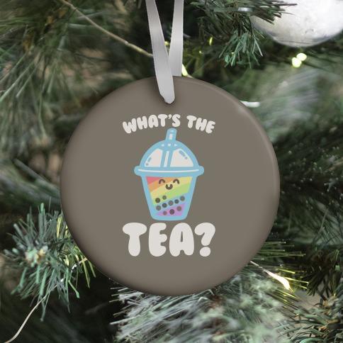 What's The Tea Bubble Tea Ornament