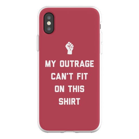My Outrage Can't Fit On This Shirt Phone Flexi-Case