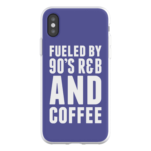 Fueled By 90's R&B and Coffee Phone Flexi-Case