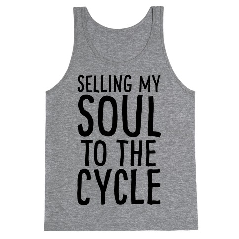 Selling My Soul To The Cycle Parody Tank Top