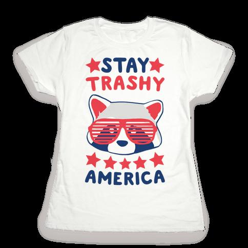 Stay Trashy, America Womens T-Shirt