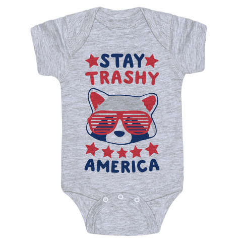 Stay Trashy, America Baby Onesy