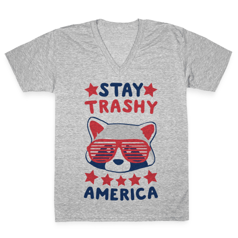 Stay Trashy, America V-Neck Tee Shirt