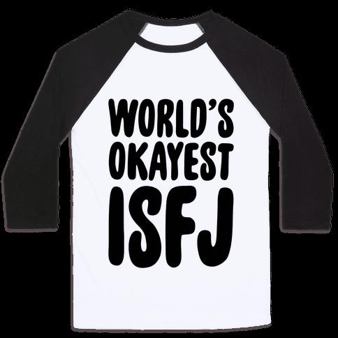 World's Okayest ISFJ Baseball Tee
