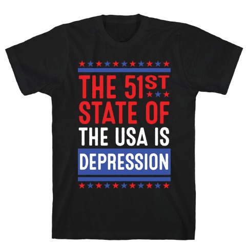 The 51st State Of The USA Is DEPRESSION T-Shirt