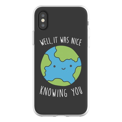 Well, It Was Nice Knowing You Earth Phone Flexi-Case
