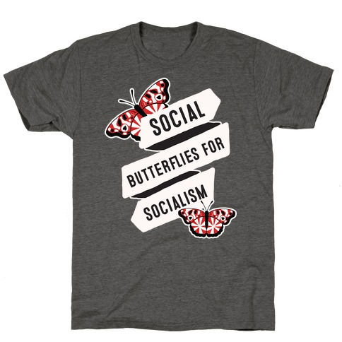 Social Butterflies for Socialism T-Shirt