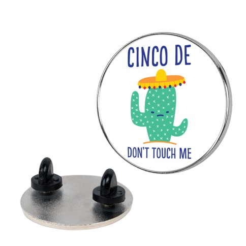Cinco De Don't Touch Me Pin