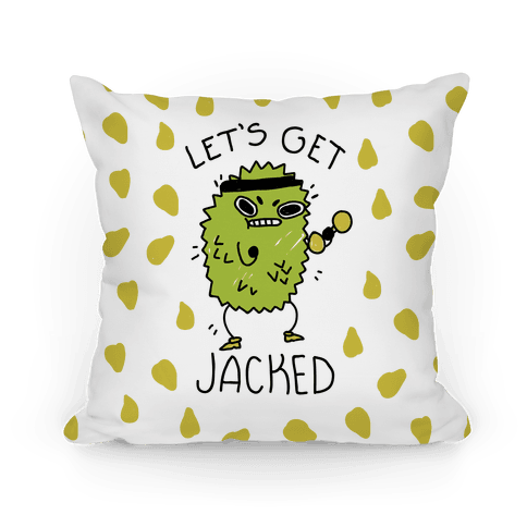 Let's Get Jacked Fruit Pillow