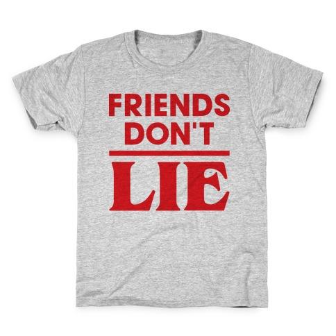 Friends Don't Lie Kids T-Shirt