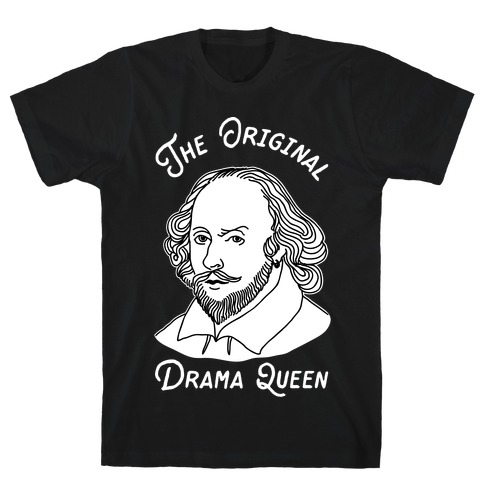 The Original Drama Queen Shakespeare T-Shirt