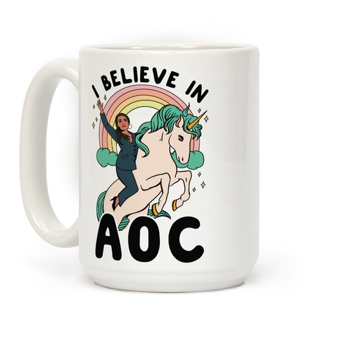 I Believe in AOC (Alexandria Ocasio-Cortez) Coffee Mug