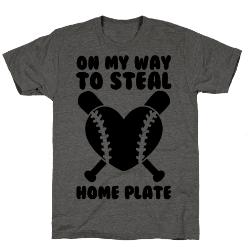 On My Way To Steal Home Plate Mens T-Shirt