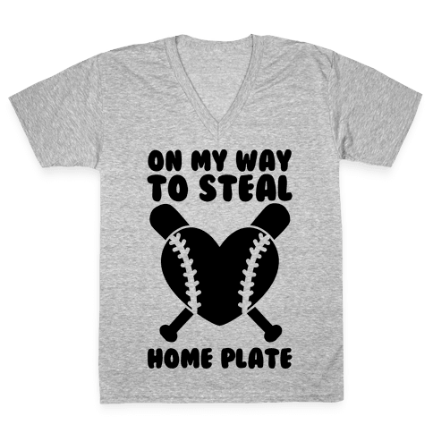 On My Way To Steal Home Plate V-Neck Tee Shirt