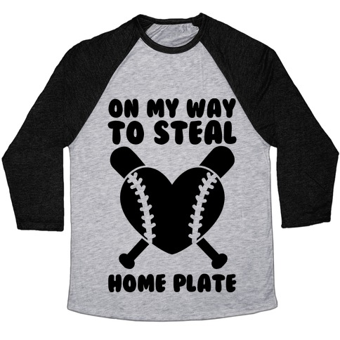 On My Way To Steal Home Plate Baseball Tee