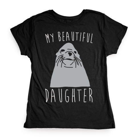 My Beautiful Daughter White Print Womens T-Shirt