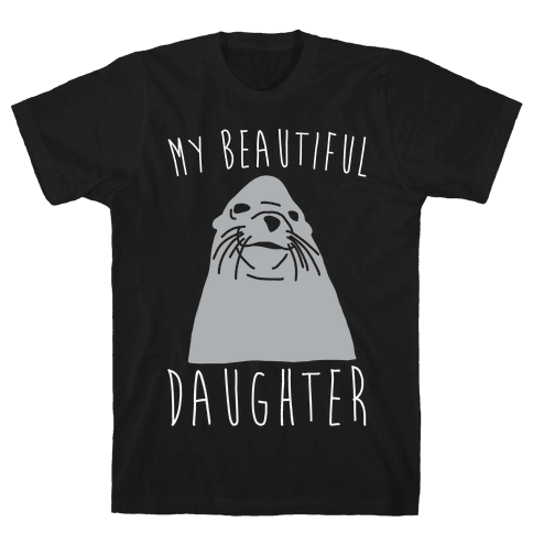 My Beautiful Daughter White Print Mens T-Shirt