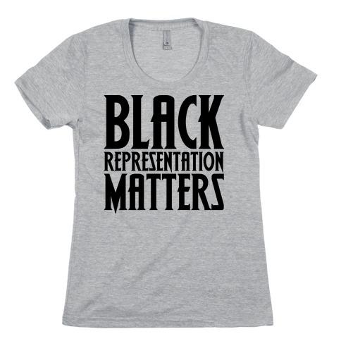 Black Representation Matters Womens T-Shirt