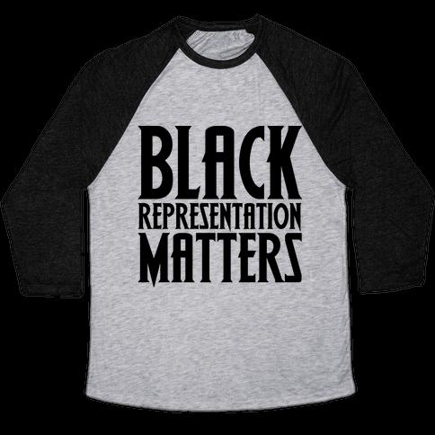 Black Representation Matters  Baseball Tee