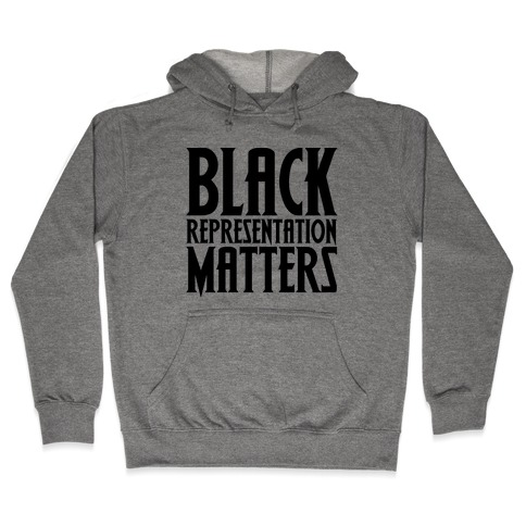 Black Representation Matters Hooded Sweatshirt