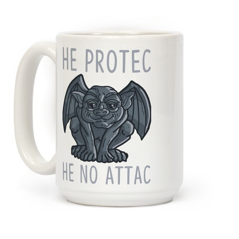 He Protec He No Attac Gargoyle Coffee Mug