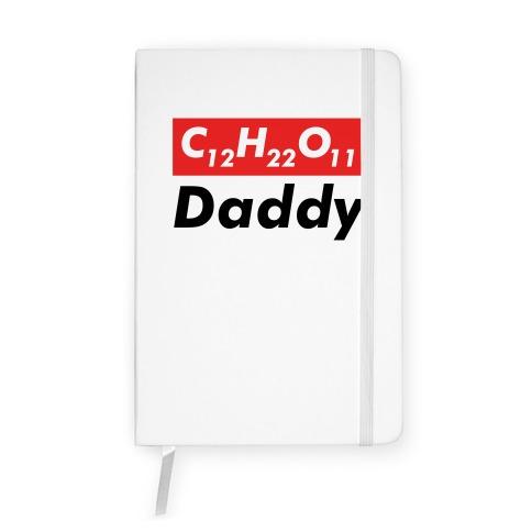 C12H22O11 (sugar) Daddy Notebook