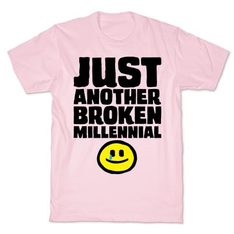 Just Another Broken Millennial T-Shirt