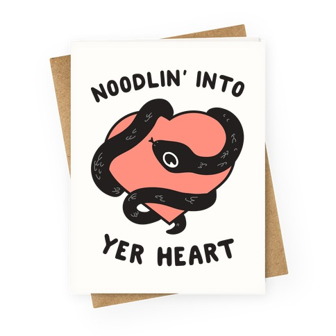 Noodlin' Into Yer Heart Greeting Card
