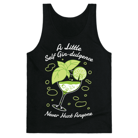 A Little Self Gin-Dulgence Never Hurt Anyone Tank Top