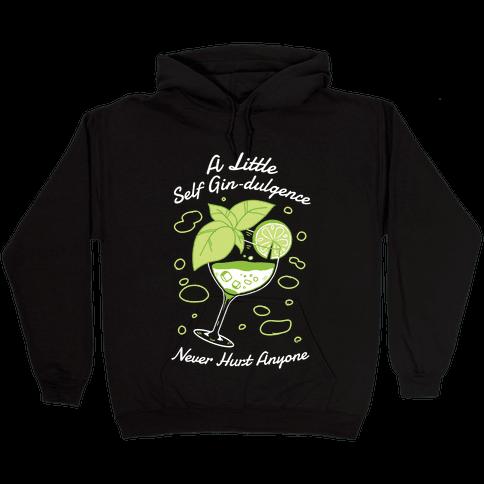 A Little Self Gin-Dulgence Never Hurt Anyone Hooded Sweatshirt