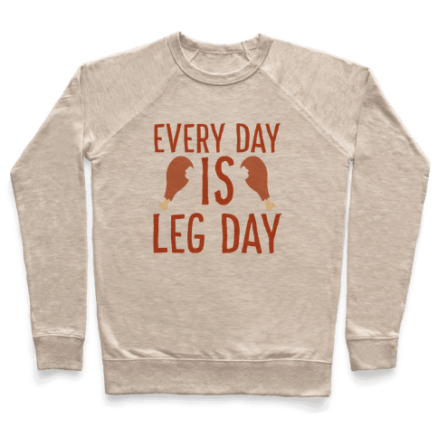Every Day is Leg Day - Turkey Pullover