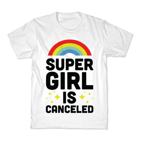 Supergirl is Canceled Kids T-Shirt