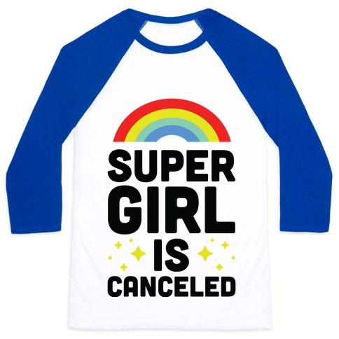 Supergirl is Canceled Baseball Tee