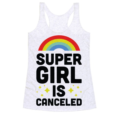 Supergirl is Canceled Racerback Tank Top