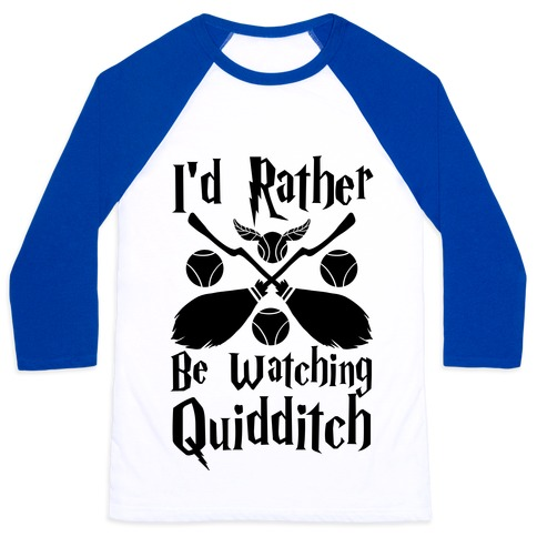 I'd Rather Be Watching Quidditch Baseball Tee