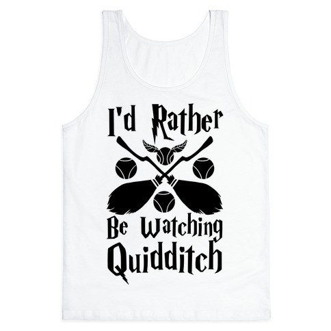 I'd Rather Be Watching Quidditch Tank Top