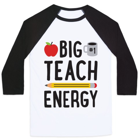 Big Teach Energy Baseball Tee