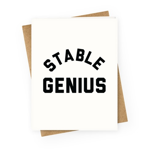 Stable Genius Greeting Card