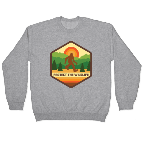 Protect The Wildlife (Bigfoot) Pullover