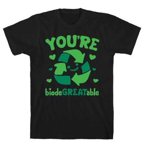 You're Biodegreatable White Print T-Shirt