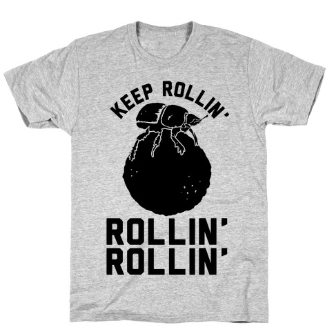 Keep Rollin' Dung Beetle T-Shirt