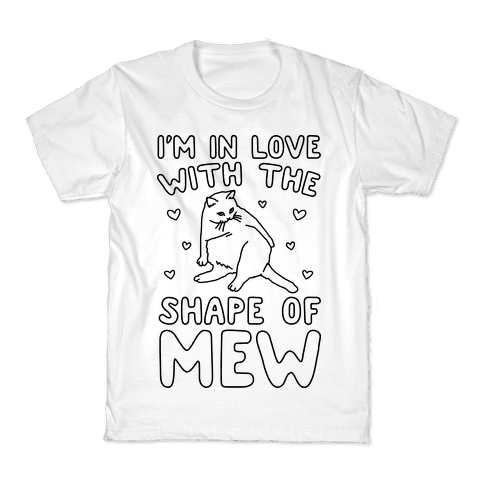 I'm In Love With The Shape of Mew Parody Kids T-Shirt